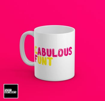 FABULOUS CUNT MUG - 210