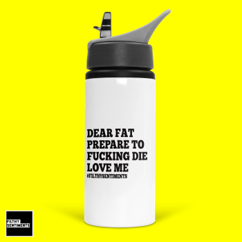 DEAR FAT WATER BOTTLE - BOT2