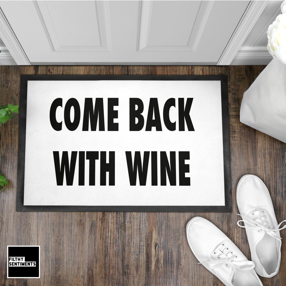 COME BACK WITH WINE WELCOME DOOR MAT - DM1