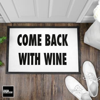 COME BACK WITH WINE WELCOME DOOR MAT - DM1
