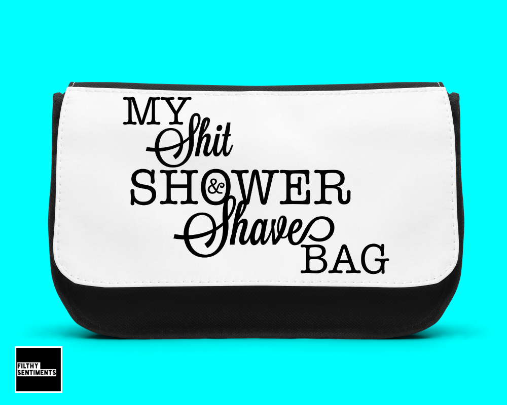 Shit, Shower & Shave wash bagD00026