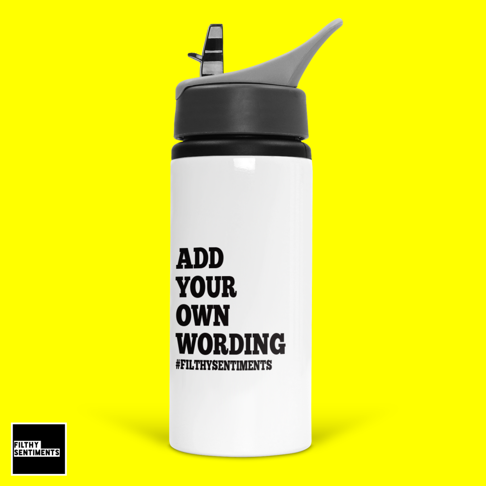ADD YOUR OWN WORDING WATER BOTTLE - BOT7