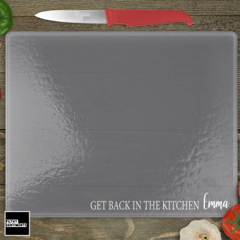 GET BACK IN THE KITCHEN PERSONALISED CHOPPING BOAD - CHOP006
