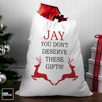 YOU DON'T DESERVE PERSONALISED LARGE SANTA SACK