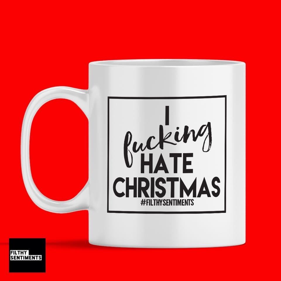 I FUCKING HATE CHRISTMAS MUG