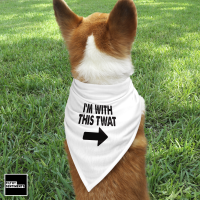 I'M WITH THIS TWAT ARROW PET BANDANA - PB005