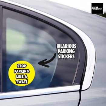 STOP PARKING LIKE A TWAT STICKERS  F00010