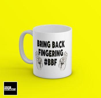 BRING BACK FINGERING #BBF MUG - 226