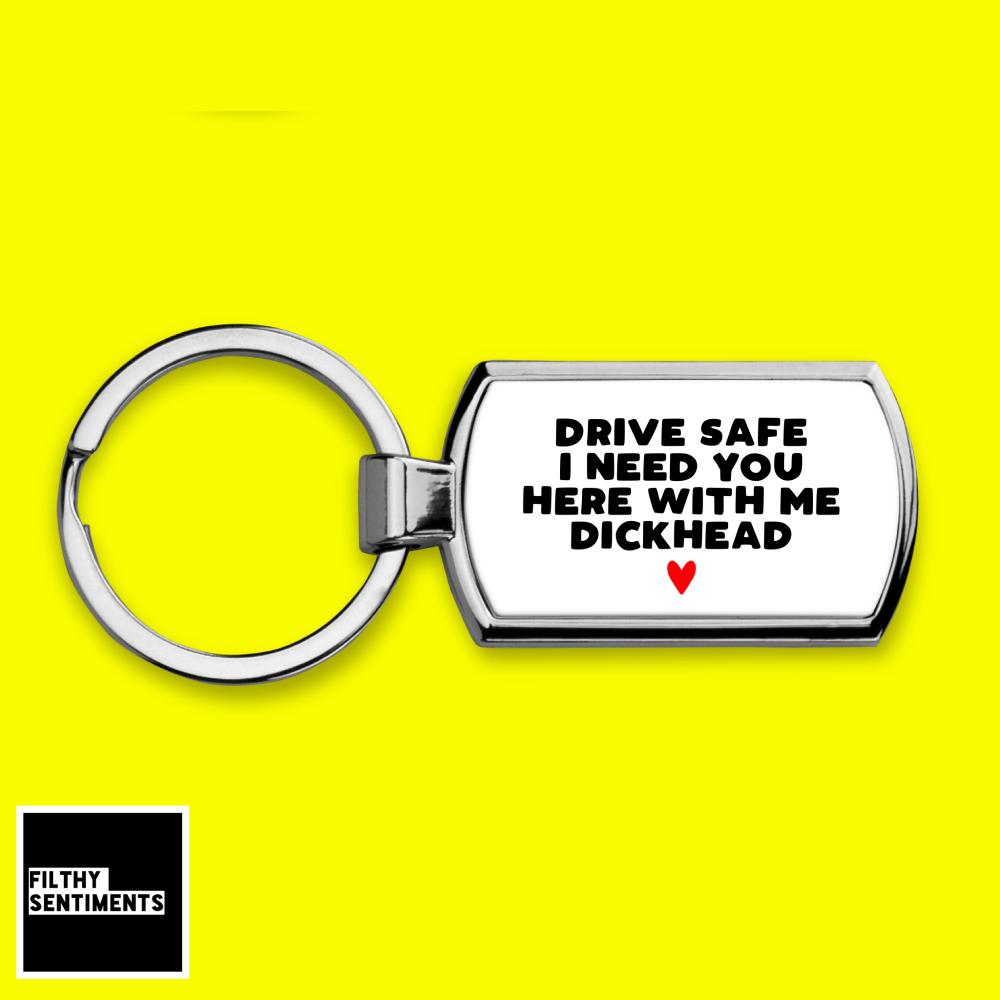 DRIVE SAFE DICKHEAD KEYRING