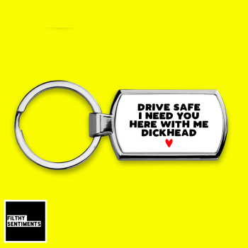 DRIVE SAFE DICKHEAD KEYRING F00058