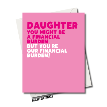 DAUGHTER FINANCIAL BURDEN CARD