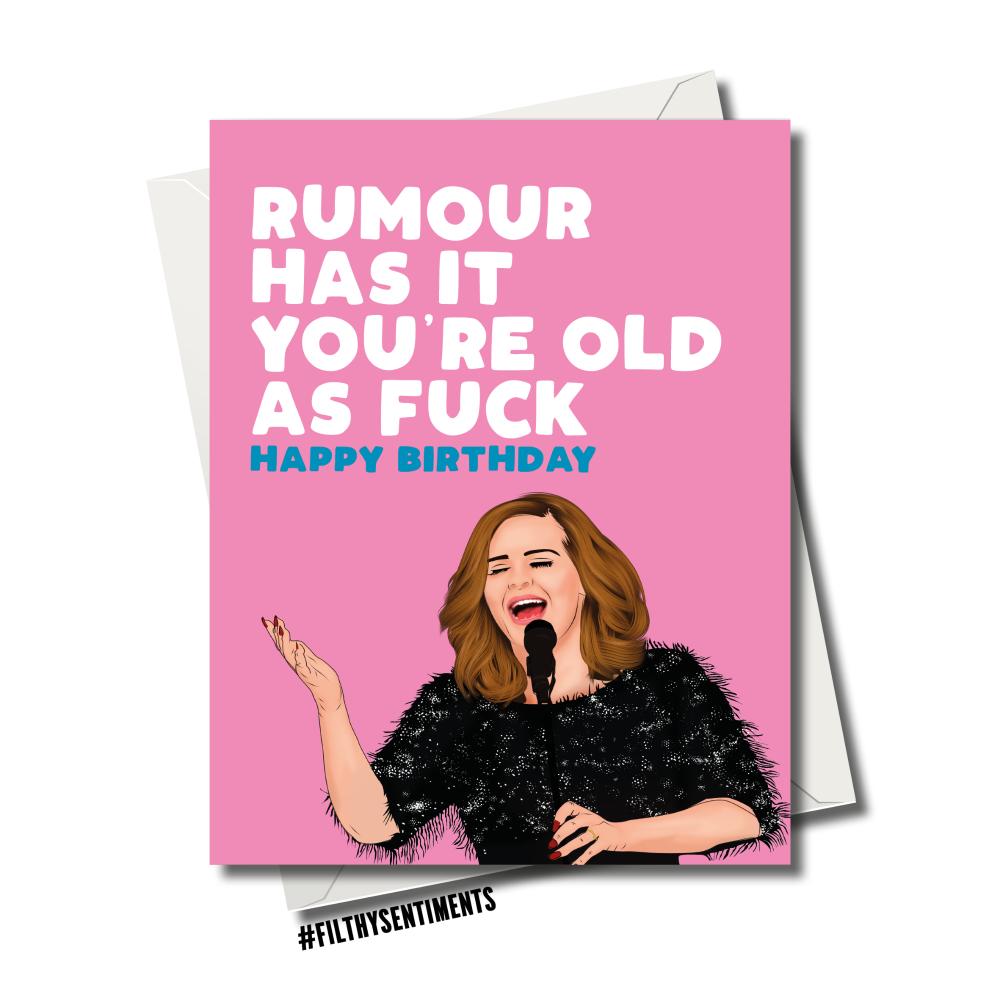 ADELE RUMOUR OLD AS FUCK BIRTHDAY CARD