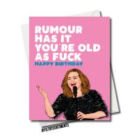 ADELE RUMOUR OLD AS FUCK BIRTHDAY CARD FS1146