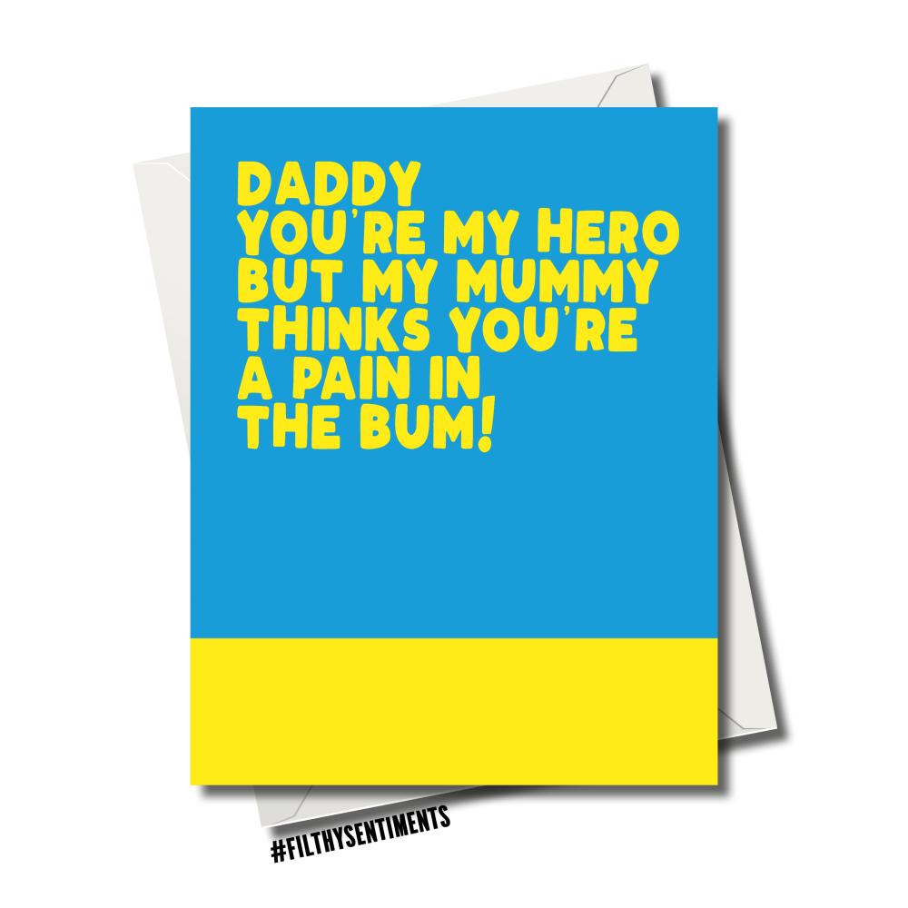 PAIN IN THE BUM DADDY CARD