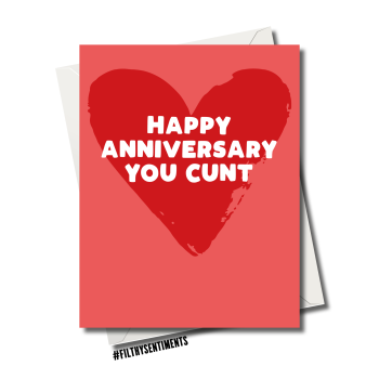 HAPPY ANNIVERSARY YOU CUNT CARD FS1177