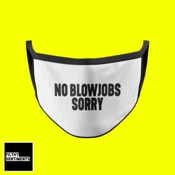 NO BLOW JOBS FACE MASK