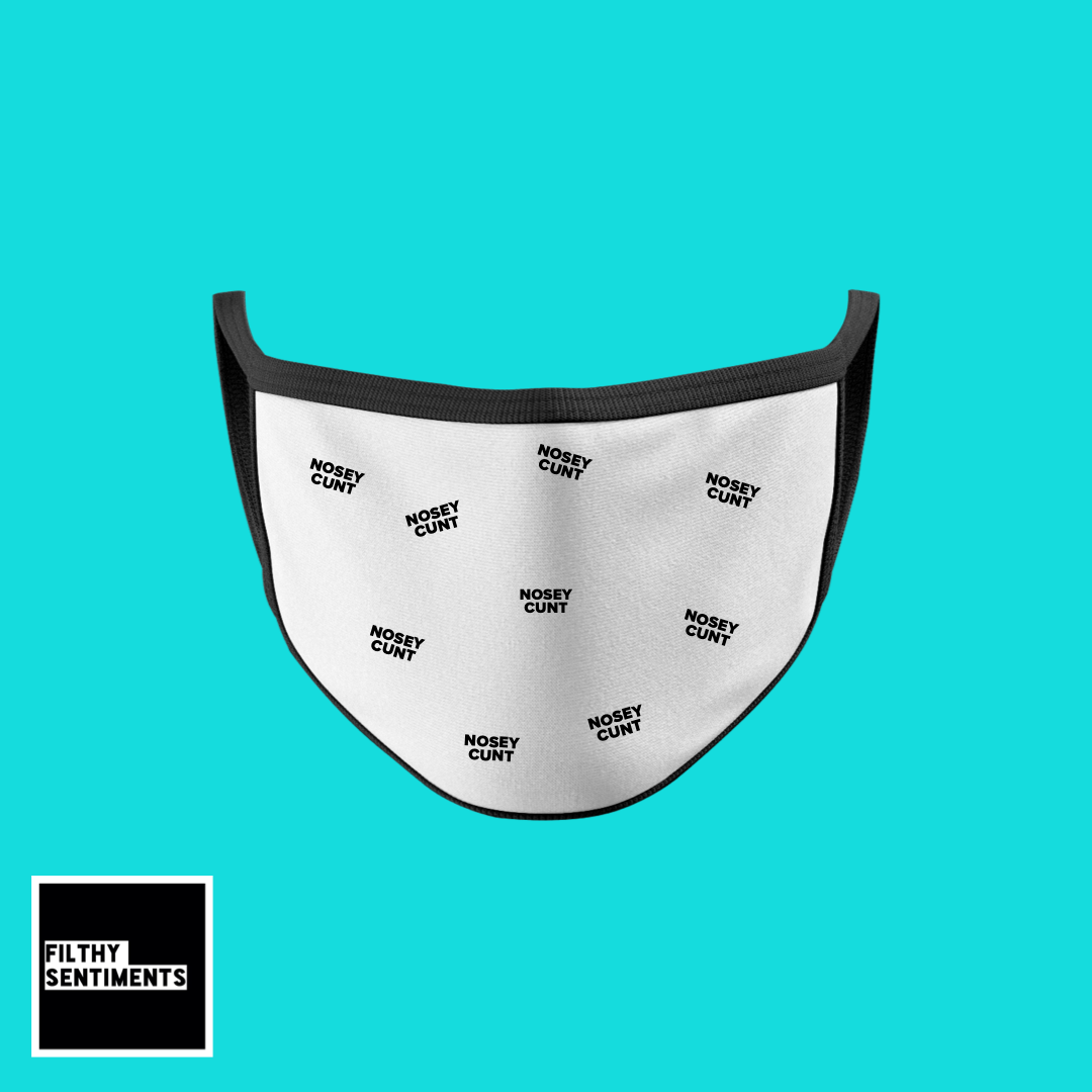 PATTERNED NOSEY CUNT FACE MASK