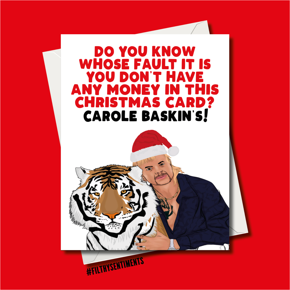 NO MONEY IN YOUR CARD TIGERKING CHRISTMAS CARD
