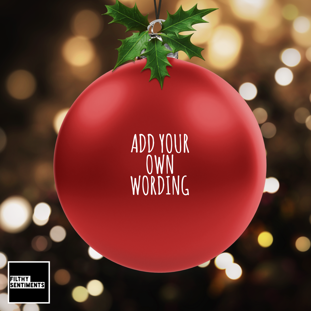 Add Any Wording Christmas Bauble Decoration