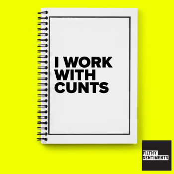 I WORK WITH CUNTS NOTEBOOK