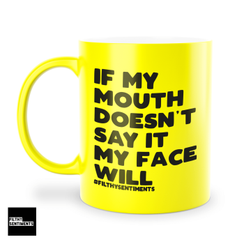 MOUTH SAYS IT MUG