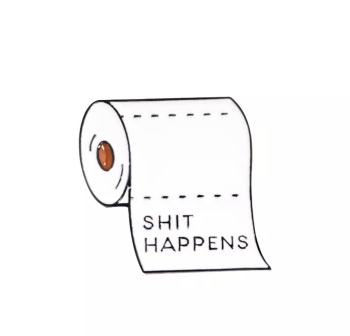 SHIT HAPPENS WHITE ENAMEL PIN  BADGE