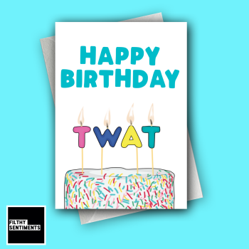 TWAT CANDLE BIRTHDAY CARD - FS1281