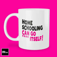 F*CK ITSELF HOMESCHOOLING MUG 260