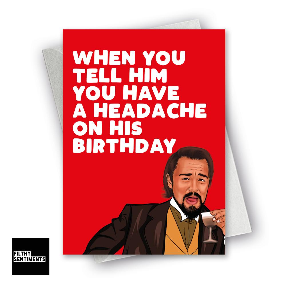 BIRTHDAY HEADACHE CARD FS129