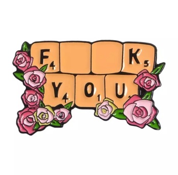 ROSE FUCK YOU ENAMEL PIN  BADGE - A52