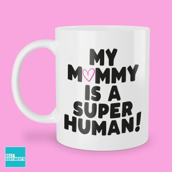 SUPER HUMAN MUMMY MUG - 266