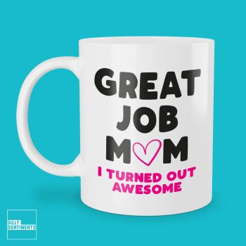 MUM I TURNED OUT AWESOME MUG - 270