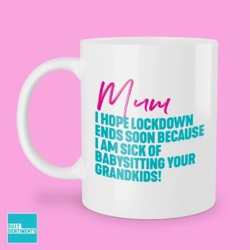 MUM I HOPE LOCKDOWN ENDS SOON MUG - 272