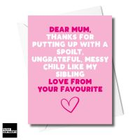 MUM UNGRATEFUL SIBLING CARD  - XFS0364