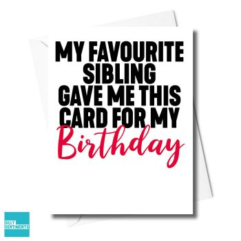FAVOURITE SIBLING CARD - XFS0592