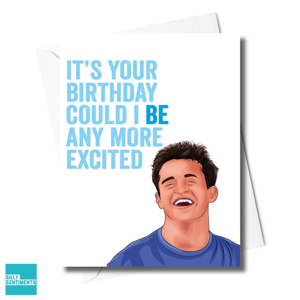 BE ANY MORE EXCITED FRIENDS CARD - XFS0692