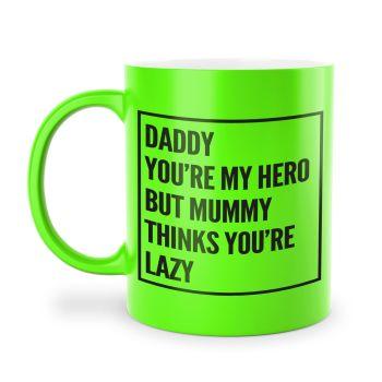 DADDY HERO MUG (CHANGE NAMES, COLOUR & THINKS)