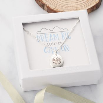 Dream Big, Never Give Up Necklace