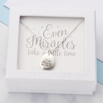 Even Miracles Take A Little Time Necklace
