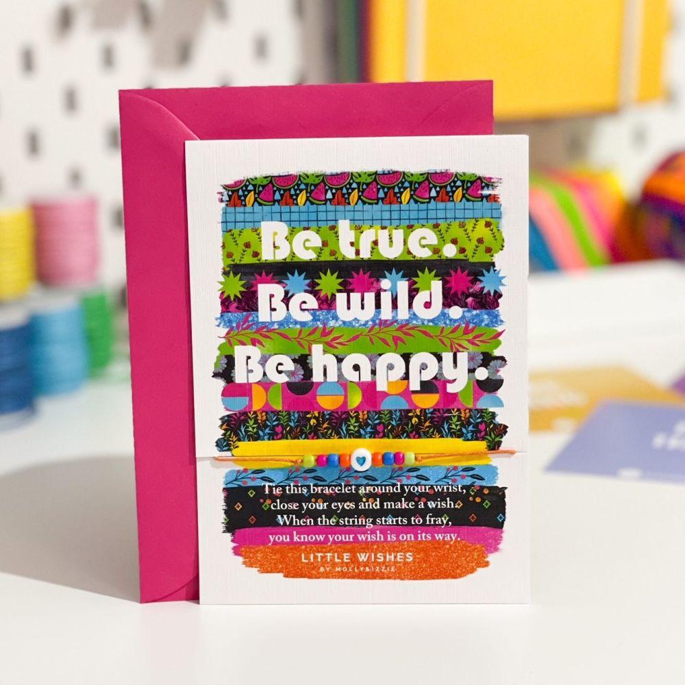 Be True.  Be Wild.  Be Happy  (WISH298)