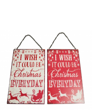 I Wish it Could Be Christmas Everyday Metal Wall Sign / Plaque