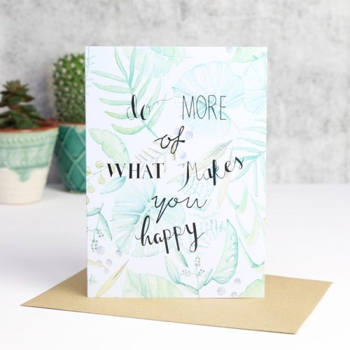 Botanical 'Do More Of What Makes You Happy' Card