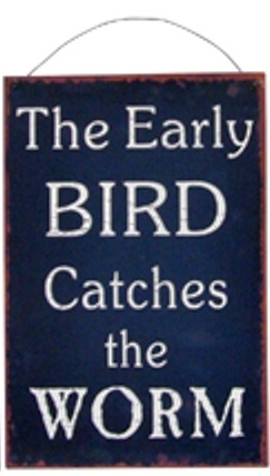 The Early Bird Catches The Worm Metal Sign