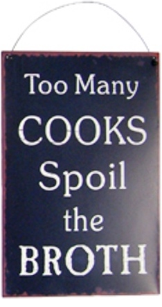 Too Many Cooks Spoil The Broth Sign