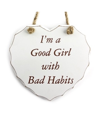 Im A Good Girl With Bad Habits Hanging Heart