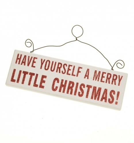 Have Yourself A Merry ... Hanging Sign