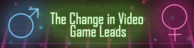 The Change in Video Game Leads