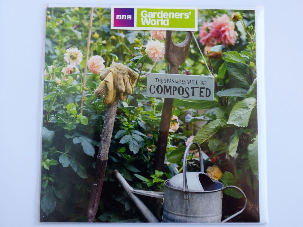 Gardeners World - Trespassers will be composted