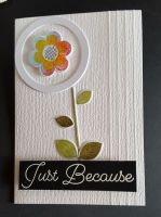 Just because... abstract flower on C6 card