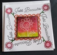 Just Because smiley flower 6in white card